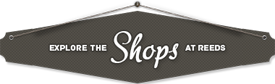 Explore the Shops at Reeds